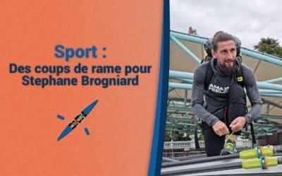Des coups de rame pour Stéphane Brogniard