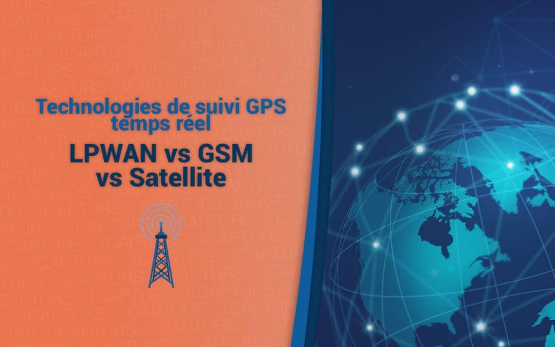 Technologies de suivi GPS temps réel, LPWAN vs GSM vs Satellite